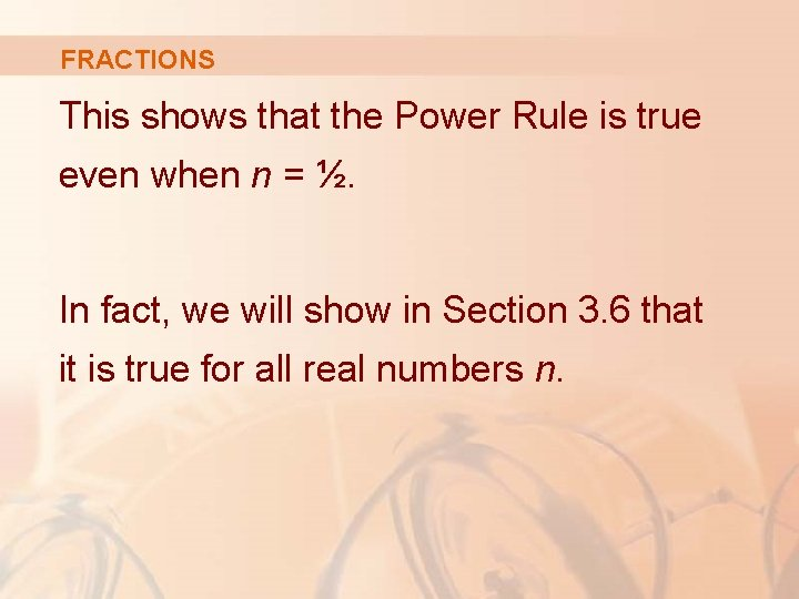 FRACTIONS This shows that the Power Rule is true even when n = ½.