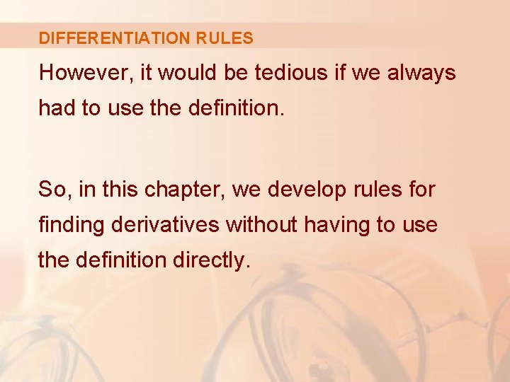 DIFFERENTIATION RULES However, it would be tedious if we always had to use the