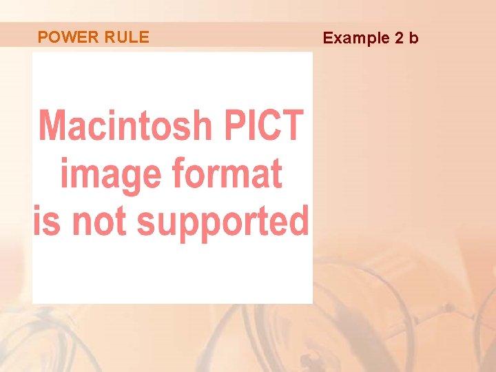 POWER RULE Example 2 b