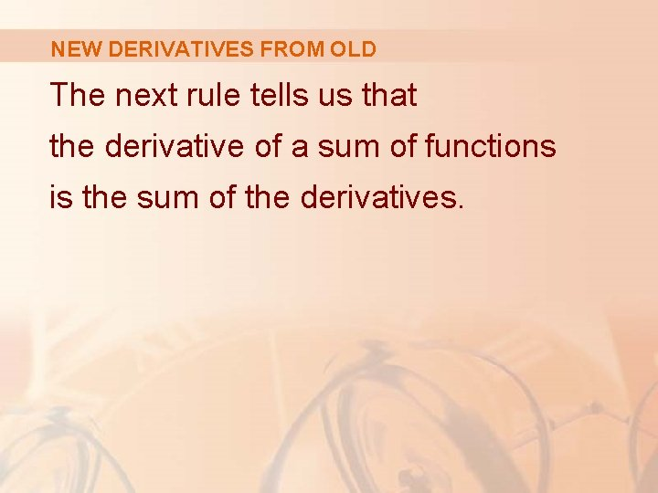 NEW DERIVATIVES FROM OLD The next rule tells us that the derivative of a