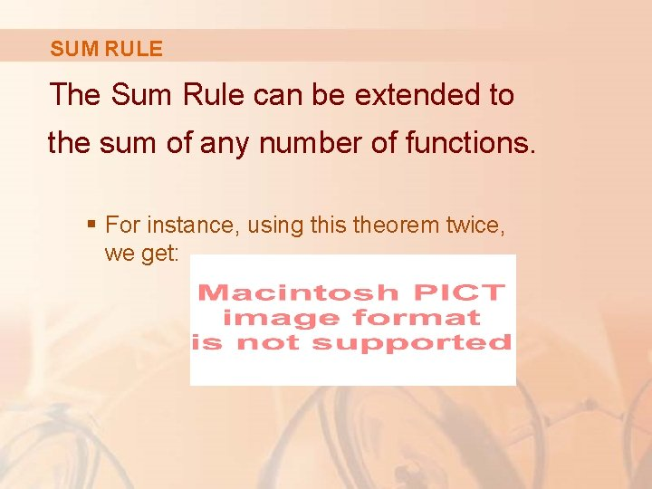 SUM RULE The Sum Rule can be extended to the sum of any number