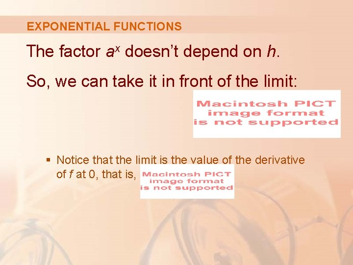 EXPONENTIAL FUNCTIONS The factor ax doesn't depend on h. So, we can take it