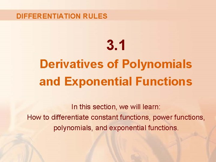 DIFFERENTIATION RULES 3. 1 Derivatives of Polynomials and Exponential Functions In this section, we