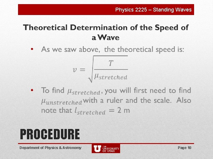 Physics 2225 – Standing Waves PROCEDURE Department of Physics & Astronomy Page 10