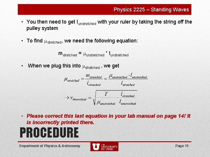 Physics 2225 – Standing Waves • You then need to get lunstretched with your