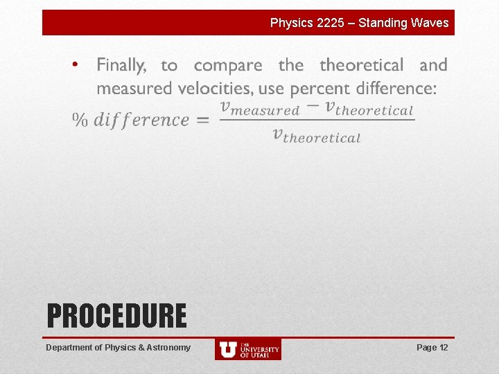 Physics 2225 – Standing Waves PROCEDURE Department of Physics & Astronomy Page 12