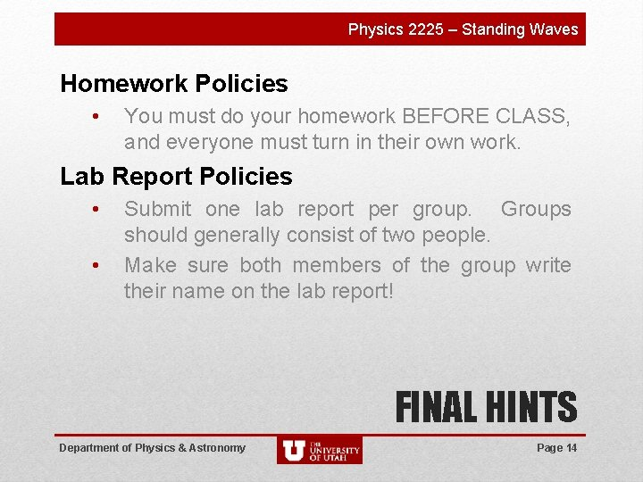 Physics 2225 – Standing Waves Homework Policies • You must do your homework BEFORE