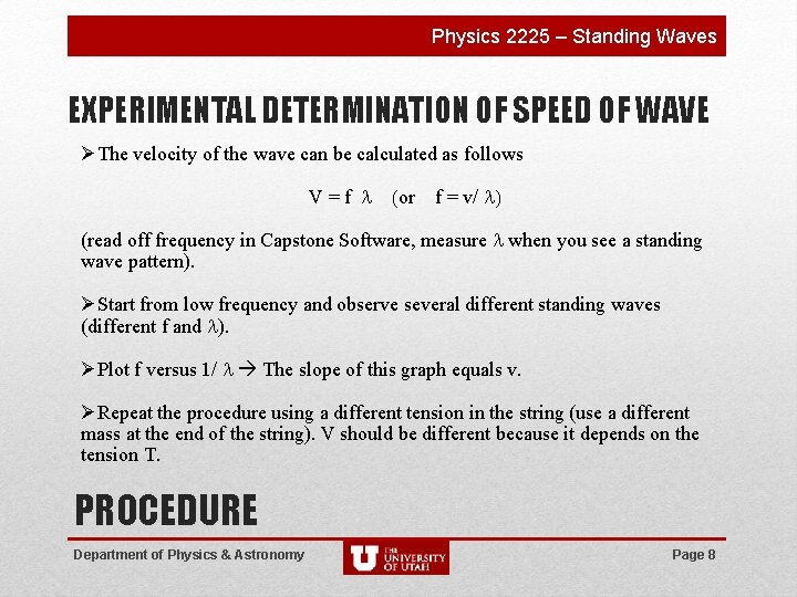 Physics 2225 – Standing Waves EXPERIMENTAL DETERMINATION OF SPEED OF WAVE ØThe velocity of