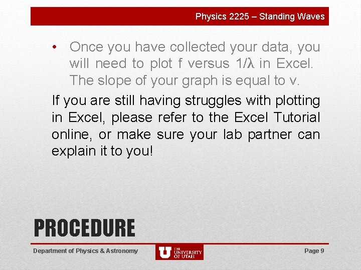 Physics 2225 – Standing Waves • Once you have collected your data, you will