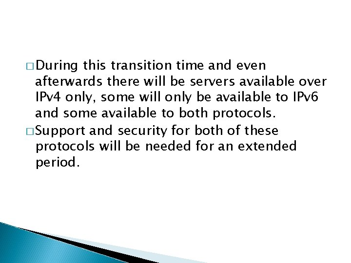 � During this transition time and even afterwards there will be servers available over