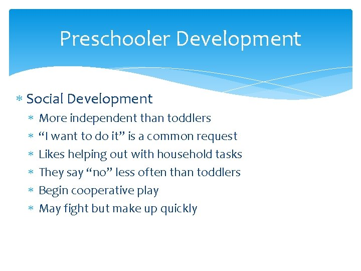 """Preschooler Development Social Development More independent than toddlers """"I want to do it"""" is"""