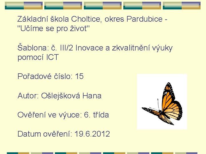 Základní škola Choltice, okres Pardubice