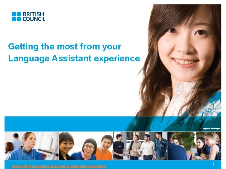Getting the most from your Language Assistant experience All images © Mat Wright www.