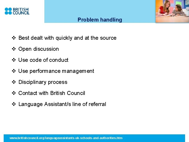 Problem handling v Best dealt with quickly and at the source v Open discussion