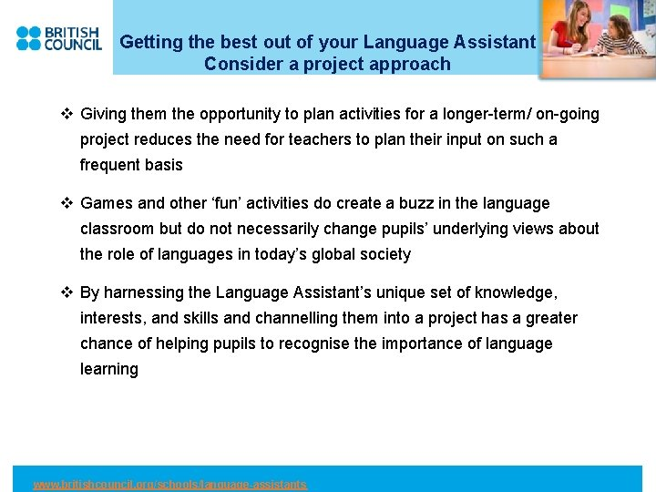 Getting the best out of your Language Assistant Consider a project approach v Giving
