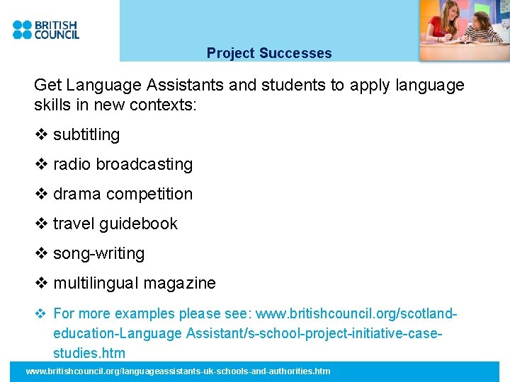Project Successes Get Language Assistants and students to apply language skills in new contexts: