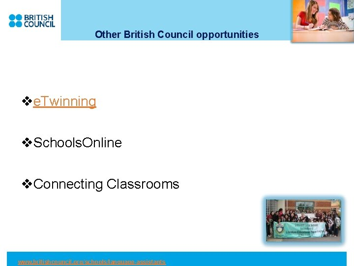 Other British Council opportunities ve. Twinning v. Schools. Online v. Connecting Classrooms www. britishcouncil.