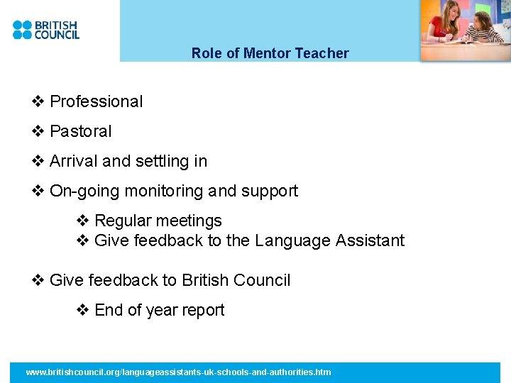 Role of Mentor Teacher v Professional v Pastoral v Arrival and settling in v
