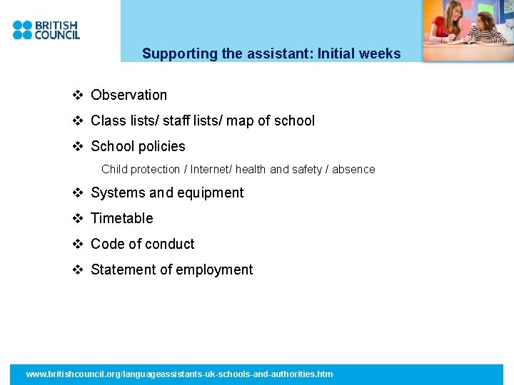 Supporting the assistant: Initial weeks v Observation v Class lists/ staff lists/ map of