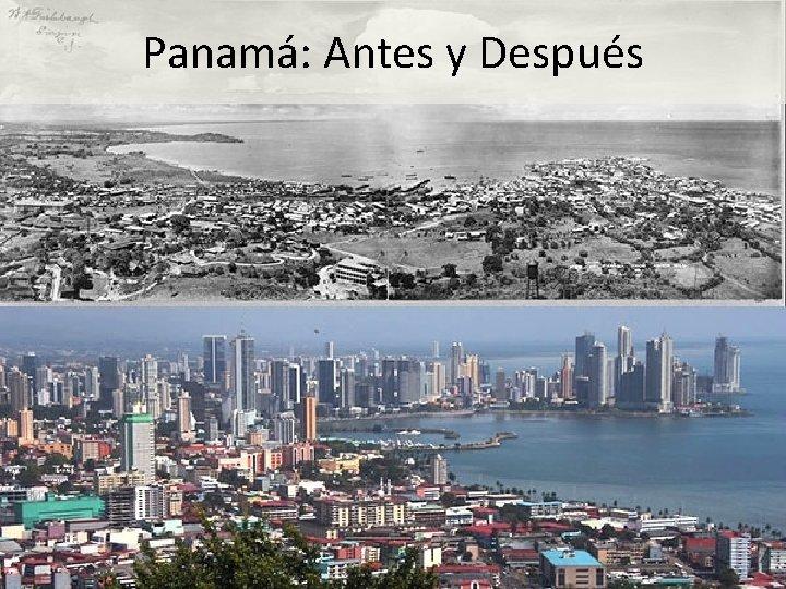 Panamá: Antes y Después