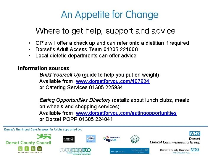 Where to get help, support and advice • GP's will offer a check up