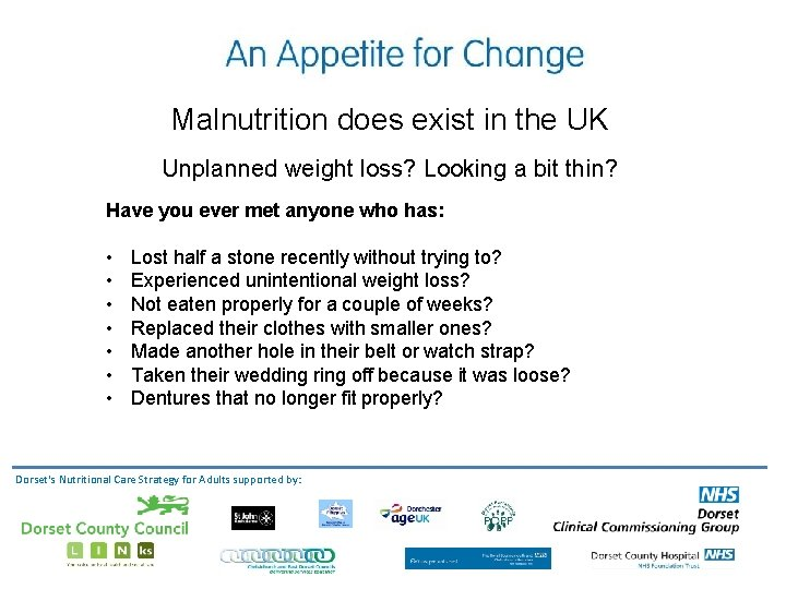 Malnutrition does exist in the UK Unplanned weight loss? Looking a bit thin? Have