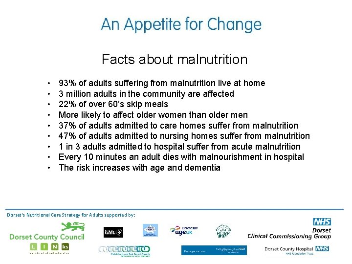 Facts about malnutrition • • • 93% of adults suffering from malnutrition live at