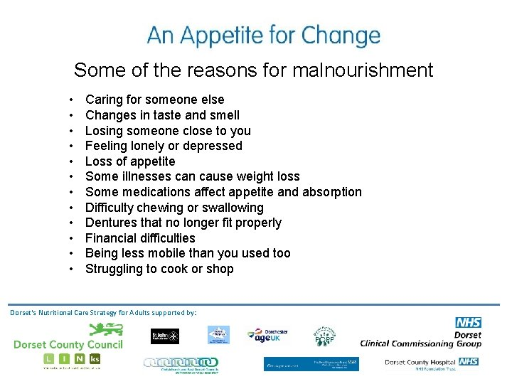 Some of the reasons for malnourishment • • • Caring for someone else Changes