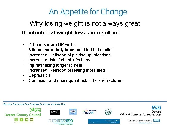 Why losing weight is not always great Unintentional weight loss can result in: •