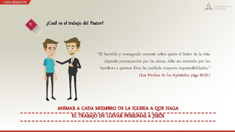 """3 ¿Cuál es el trabajo del Pastor? """"El humilde y consagrado creyente sobre quien"""