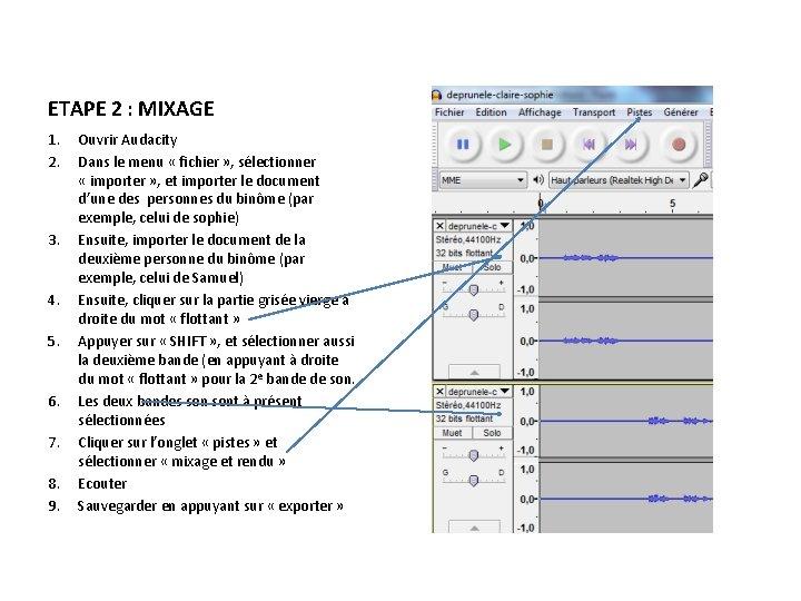 ETAPE 2 : MIXAGE 1. 2. 3. 4. 5. 6. 7. 8. 9. Ouvrir