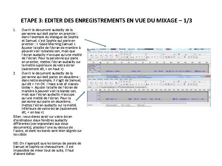 ETAPE 3: EDITER DES ENREGISTREMENTS EN VUE DU MIXAGE – 1/3 1. Ouvrir le