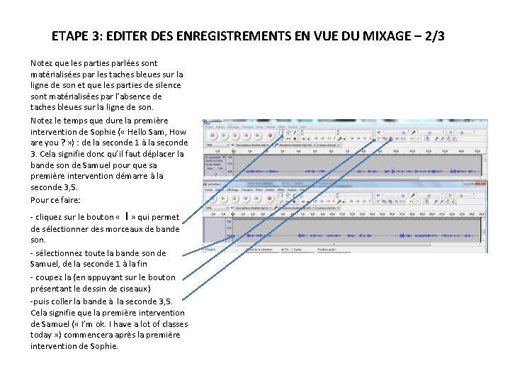 ETAPE 3: EDITER DES ENREGISTREMENTS EN VUE DU MIXAGE – 2/3 Notez que les