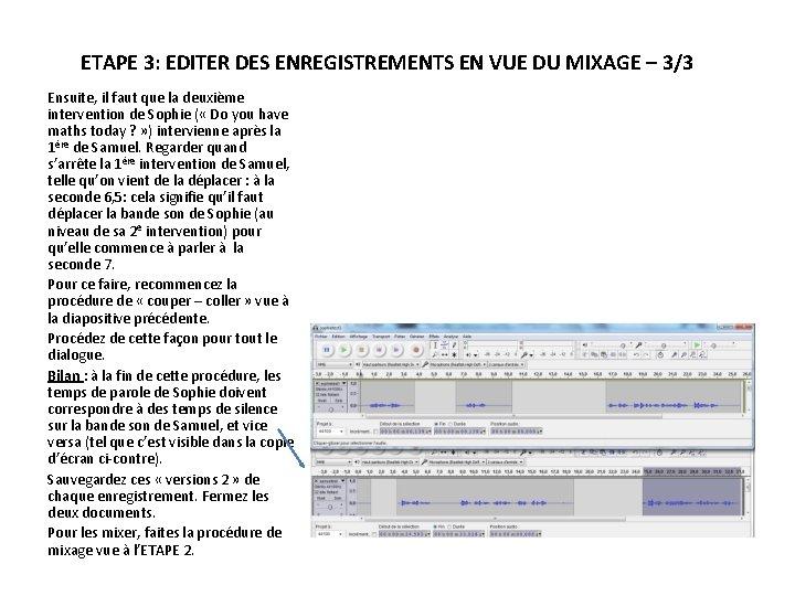 ETAPE 3: EDITER DES ENREGISTREMENTS EN VUE DU MIXAGE – 3/3 Ensuite, il faut