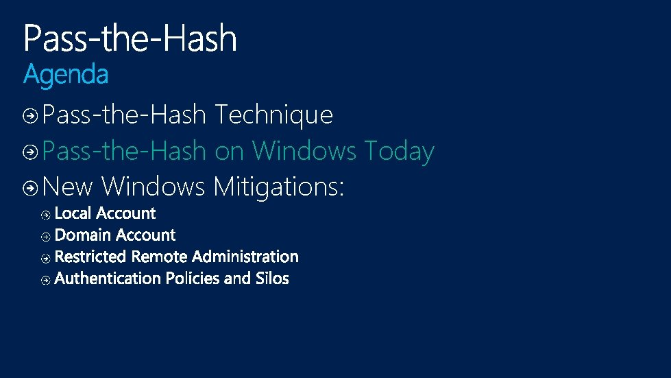 Pass-the-Hash Technique Pass-the-Hash on Windows Today New Windows Mitigations: