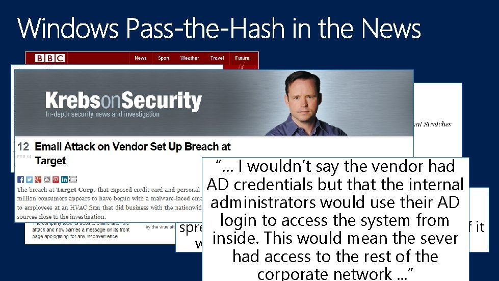 """""""… I wouldn't say the vendor had AD credentials but that the internal The"""