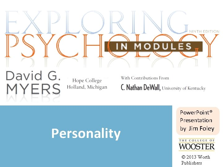 Personality Power. Point® Presentation by Jim Foley © 2013 Worth Publishers