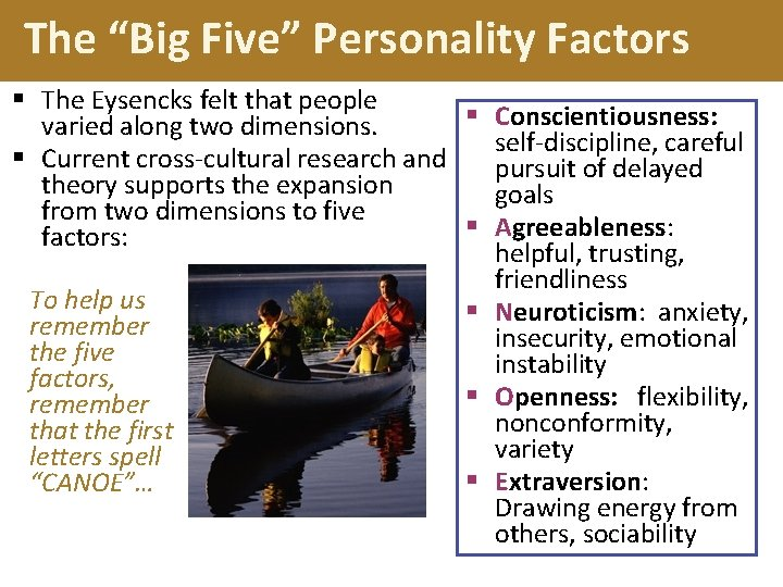 """The """"Big Five"""" Personality Factors § The Eysencks felt that people § Conscientiousness: varied"""