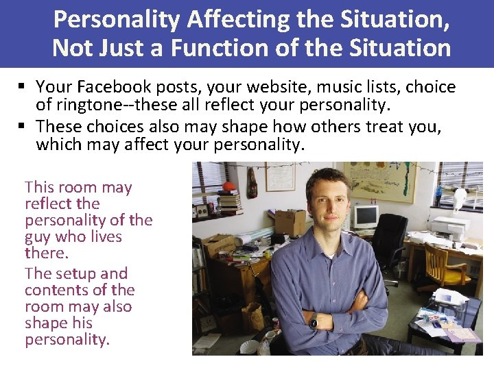 Personality Affecting the Situation, Not Just a Function of the Situation § Your Facebook