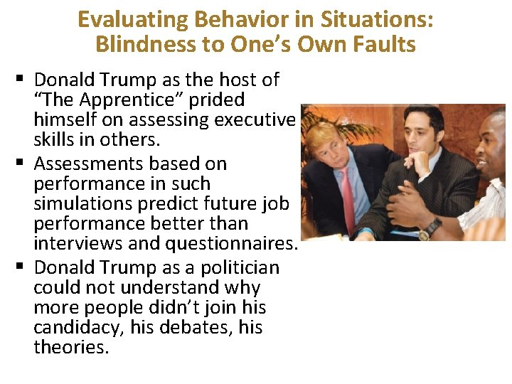 Evaluating Behavior in Situations: Blindness to One's Own Faults § Donald Trump as the