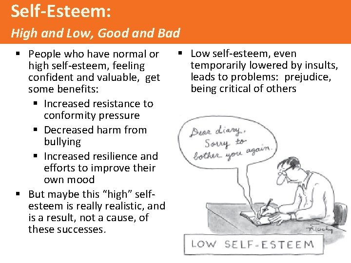 Self-Esteem: High and Low, Good and Bad § People who have normal or high