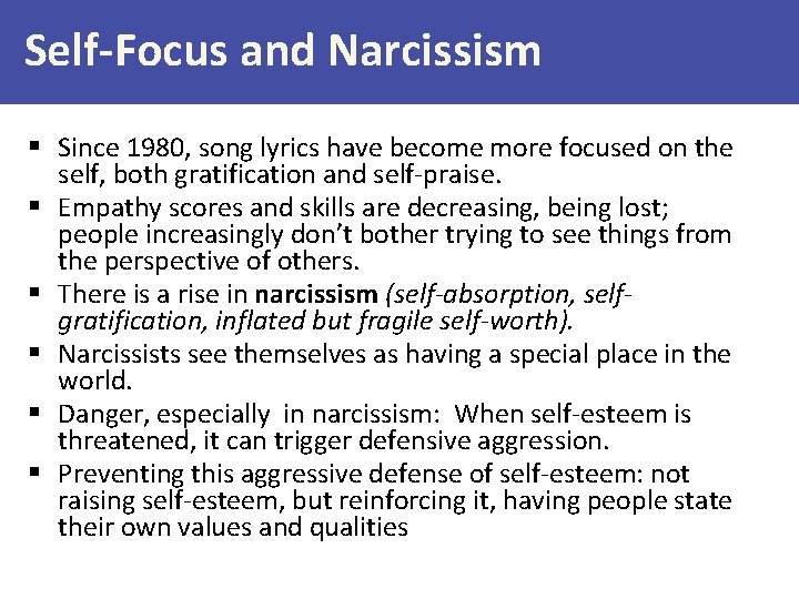 Self-Focus and Narcissism § Since 1980, song lyrics have become more focused on the