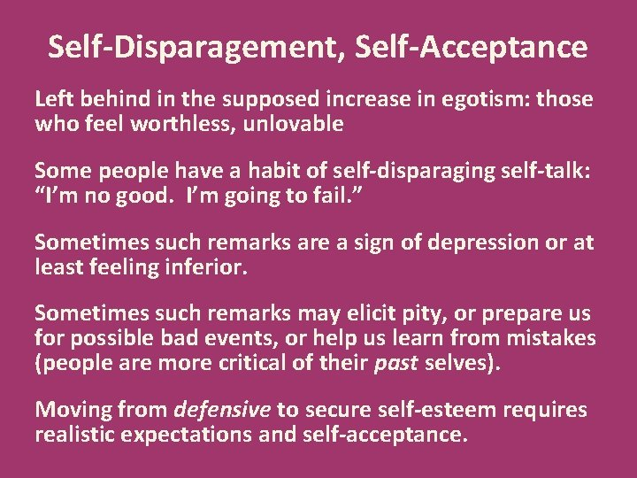 Self-Disparagement, Self-Acceptance Left behind in the supposed increase in egotism: those who feel worthless,