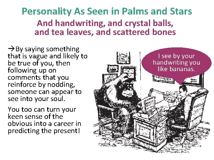 Personality As Seen in Palms and Stars And handwriting, and crystal balls, and tea