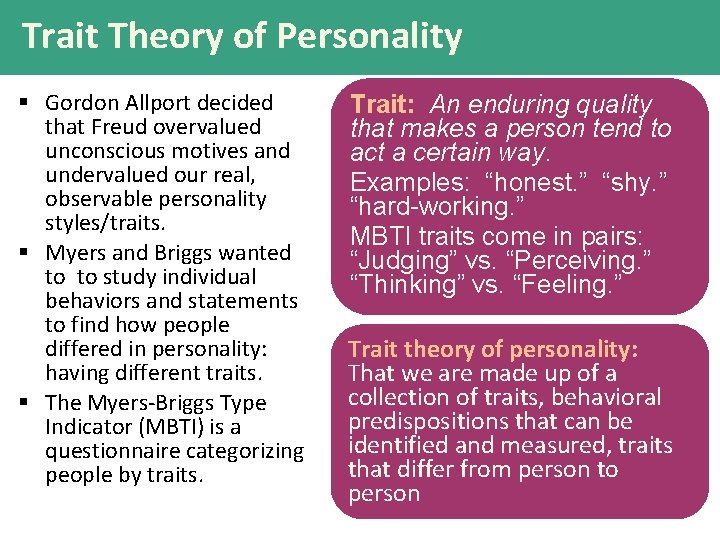Trait Theory of Personality § Gordon Allport decided that Freud overvalued unconscious motives and