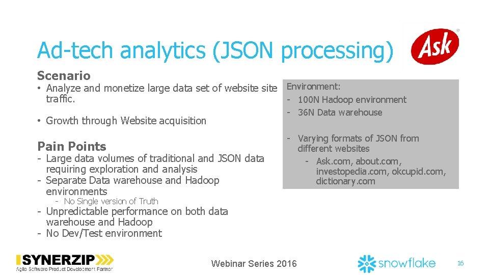 Ad-tech analytics (JSON processing) Scenario • Analyze and monetize large data set of website