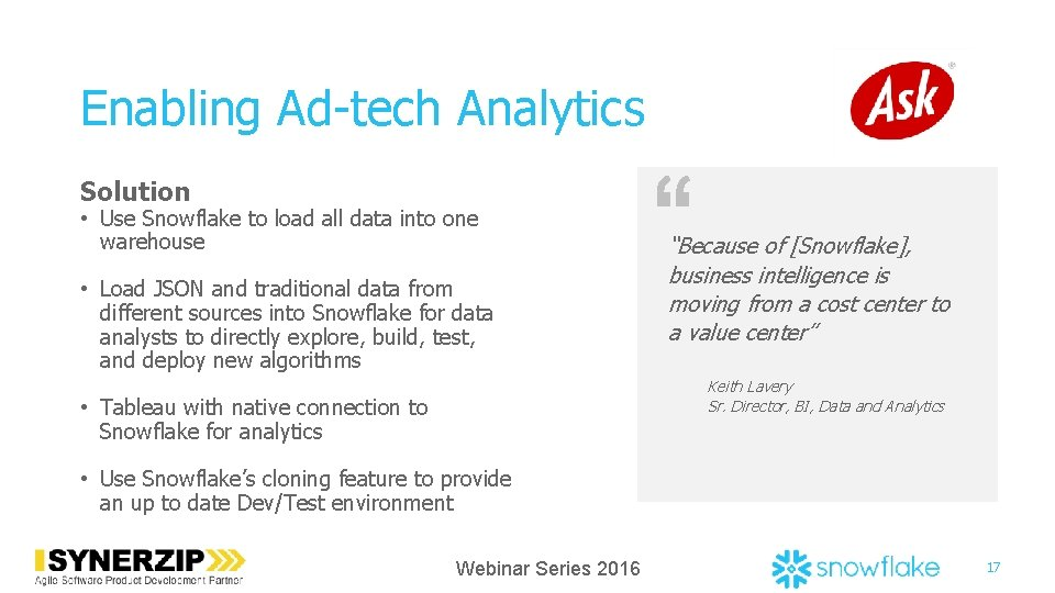 Enabling Ad-tech Analytics Solution • Use Snowflake to load all data into one warehouse