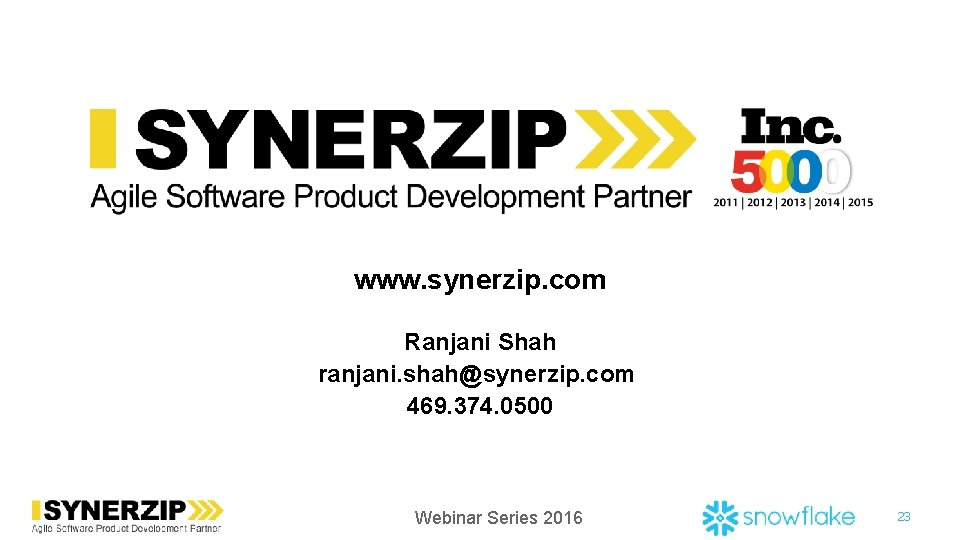 www. synerzip. com Ranjani Shah ranjani. shah@synerzip. com 469. 374. 0500 Webinar Series 2016