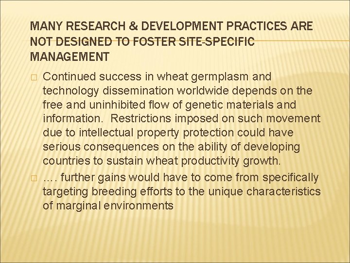 MANY RESEARCH & DEVELOPMENT PRACTICES ARE NOT DESIGNED TO FOSTER SITE-SPECIFIC MANAGEMENT � �