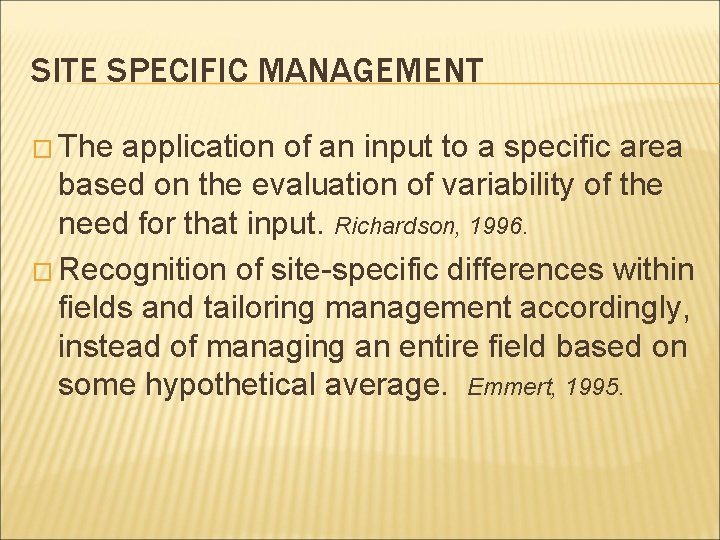 SITE SPECIFIC MANAGEMENT � The application of an input to a specific area based